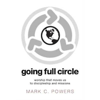 Going Full Circle by Powers & Mark C.