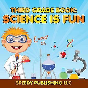 Third Grade Book Science is Fun by Publishing LLC & Speedy