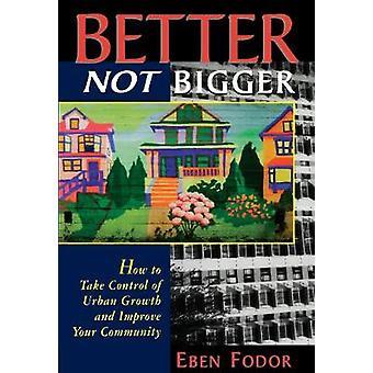 Better NOT Bigger by Fodor & Eben