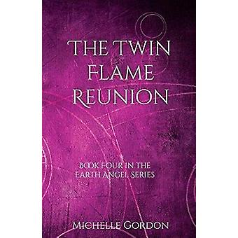 The Twin Flame Reunion by Gordon & Michelle