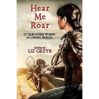 Hear Me Roar by Grzyb & Liz