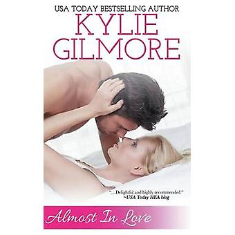 Almost in Love by Gilmore & Kylie