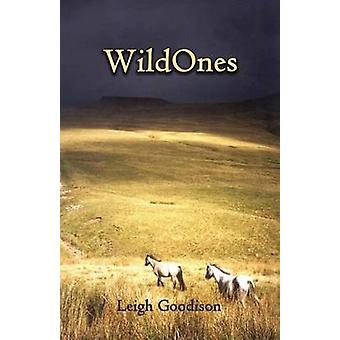 Wild Ones by Goodison & Leigh