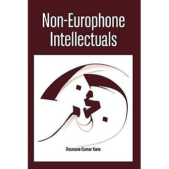 NonEurophone Intellectuals by Kane & Ousmane Oumar