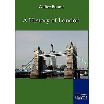 A History of London by Besant & Walter