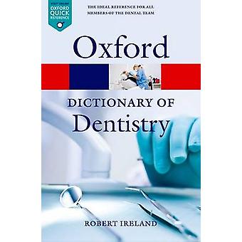 A Dictionary of Dentistry by Robert Ireland