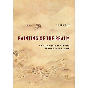Gemälde des Reiches - Das Kano Haus der Maler im siebzehnten Jahrhundert