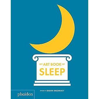 My Art Book of Sleep de Shana Gozansky - 9780714878652 Livre