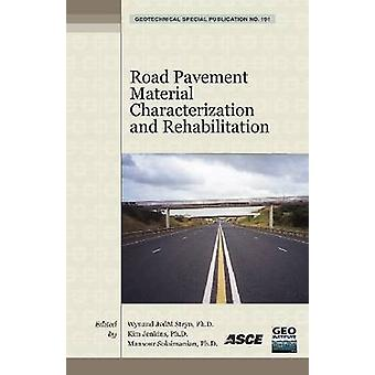 Road Pavement Material Characterization and Rehabilitation by Wynand