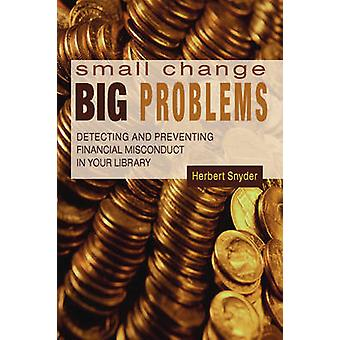 Small Change - Big Problems - Detecting and Preventing Financial Misco