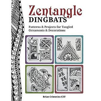Zentangle Dingbats - Patronen en Projecten voor Dynamic Tangled Ornam
