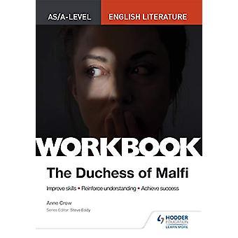 AS/A-nivå engelsk litteratur arbeidsbok - Hertuginnen av Malfi av Anne