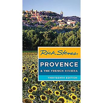 Rick Steves Provence & the French Riviera (Thirteenth Edition) by