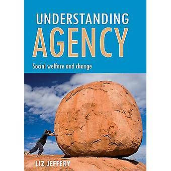 Agencia de comprensión - Bienestar Social y el cambio por Liz Jeffery - 9781