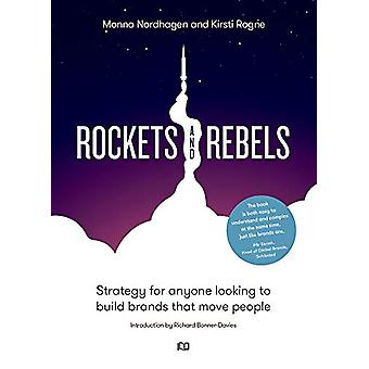 Rockets and Rebels - Strategy for anyone looking to build brands that