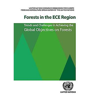 Forests in the ECE region - trends and challenges in achieving the glo