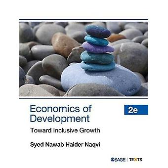 Economics of Development - Toward Inclusive Growth by Syed Nawab Haide