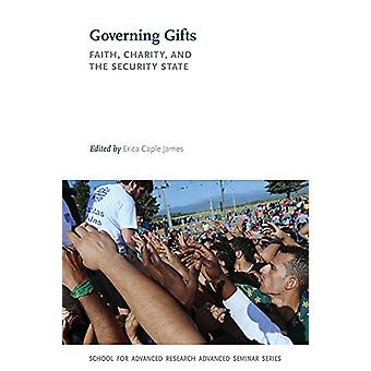 Governing Gifts - Faith - Charity - and the Security State by Erica Ca