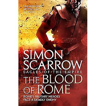The Blood of Rome (Eagles of the Empire 17) de Simon Scarrow - 978147