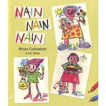 Nain Nain Nain door Rhian Cadwaladr & Illustrated door Jac Jones