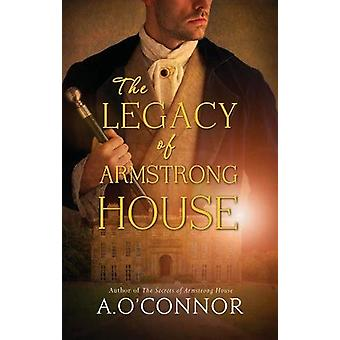 The Legacy of Armstrong House by A. O'Connor - 9781781998212 Book