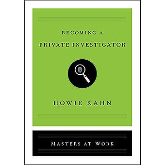 Becoming a Private Investigator by Howie Kahn - 9781982103989 Book
