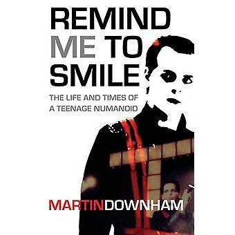 Remind Me to Smile by Downham & Martin