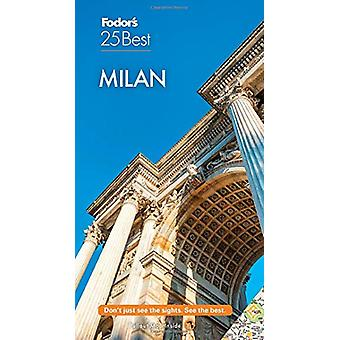 Fodor's Milan 25 Best by Fodor's Travel Guides - 9781640972049 Book