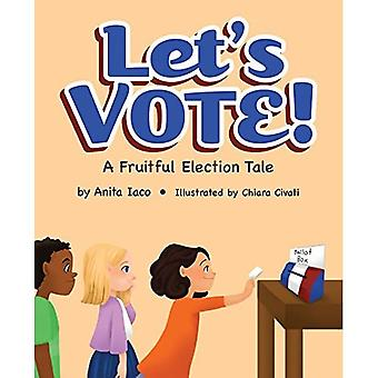 Let's Vote!: A Fruitful Election Tale