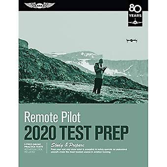 Remote Pilot Test Prep 2020: Study & Prepare: Pass Your Test and Know What is Essential to Safely Operate an Unmanned Aircraft - from the Most Trusted Source in Aviation Training (Test Prep)