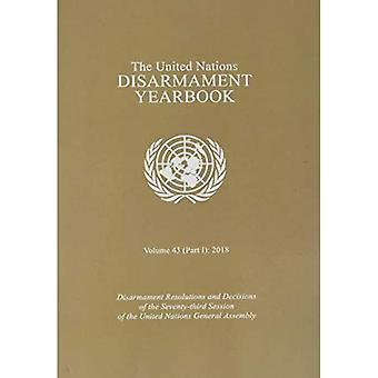 United Nations Disarmament Yearbook 2018: Part I