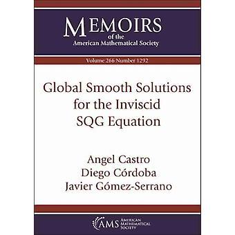 حلول سلسة عالمية لمعادلة SQG Inviscid من قبل كاسترو & أنجيل قرطبة & دييغو غوميزميرانو وخافيير