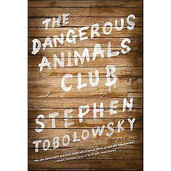 The Dangerous Animals Club by Tobolowsky & Stephen