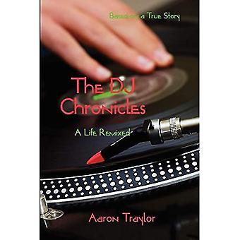 Dj Chronicles - Een leven geremixt