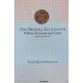 Sultanato de Bengala: Política, Economia e Moedas (1205-1576)