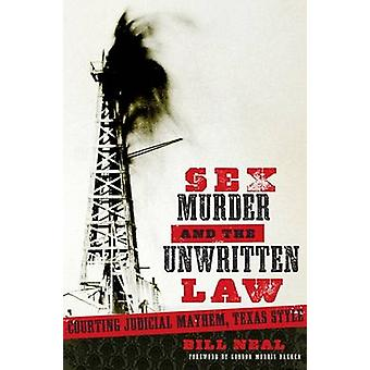 Sex Murder and the Unwritten Law by Bill Neal