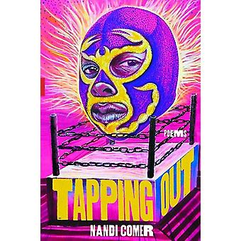 Tapping Out by Nandi Comer