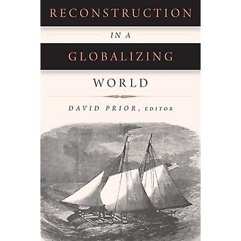 Reconstruction in a Globalizing World by David Prior