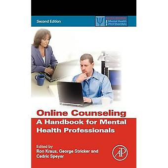 Online Counseling 2nd Ed. A Handbook for Mental Health Professionals by Unknown