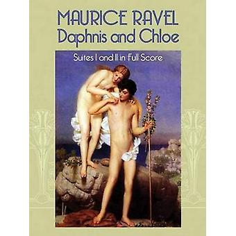 Daphnis and Chloe  Suites I and II by Maurice Ravel
