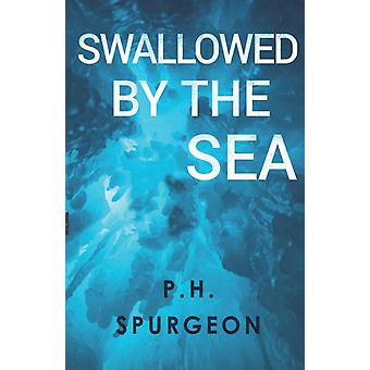 Swallowed by the Sea by P. H. Spurgeon