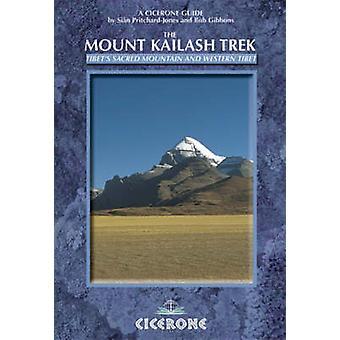 De berg Kailash Trek Tibets heilige berg en West-Tibet door Sian Pritchard Jones