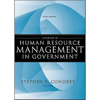 Handbook of Human Resource Management in Government by Edited by Stephen E Condrey