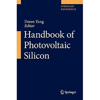 Handbook of Photovoltaic Silicon by Edited by Deren Yang