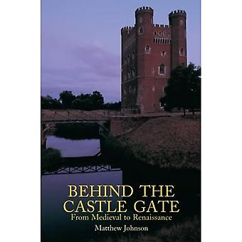 Behind the Castle Gate: From the Middle Ages to the Renaissance