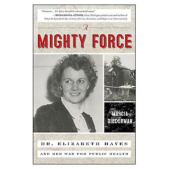 A Mighty Force by Marcia Biederman