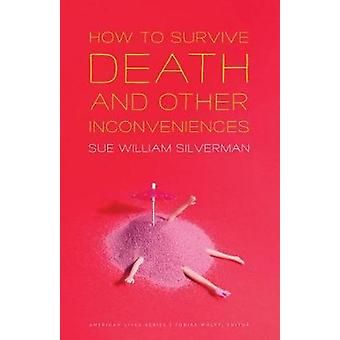 How to Survive Death and Other Inconveniences American Lives