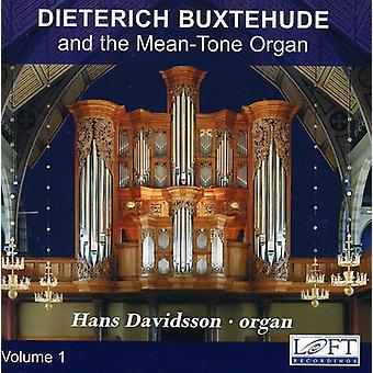 Hans Davidsson - Dieterich Buxtehude and the Mean-Tone Organ, Volume 1 [CD] USA import