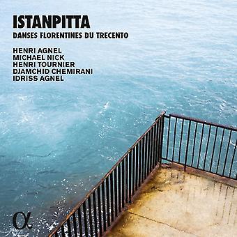 Agnel, Henri / Agnel, Idriss - Istanpita: importação EUA Danses florentinos Du Trecento [CD]
