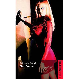 Club Creme av Primula Bond - 9780352339072 bok